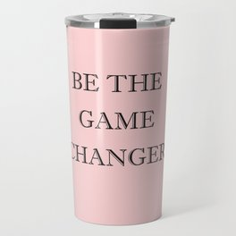Be The Game Changer Travel Mug