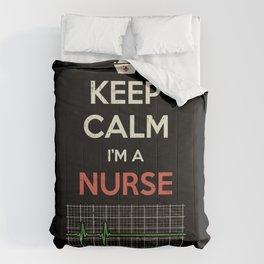 Keep Calm I'm A Nurse Comforters