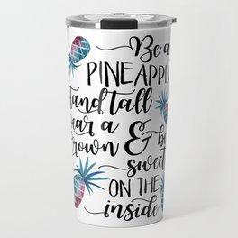 Be a pineapple Watercolor pineapples Travel Mug