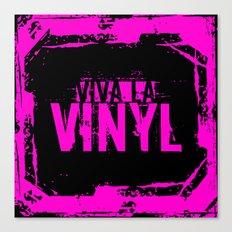 Viva La Vinyl! |  Long Live Vinyl!  |  Hot Pink Canvas Print