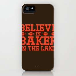 Believe In Baker For The Land iPhone Case