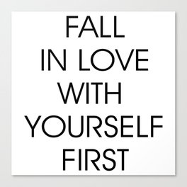 Fall in Love with Yourself First Canvas Print