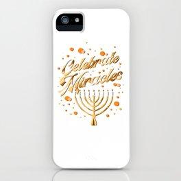 Hanukkah Celebrate Miracles Hanukkah Shirt iPhone Case