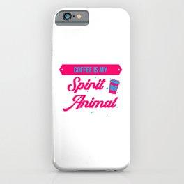 Coffee Is My Spirit Animal Mental Focus iPhone Case