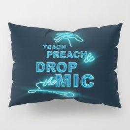 Teach Preach & Drop the Mic Pillow Sham