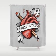 Draw or Die Shower Curtain