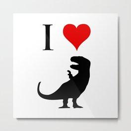 I Love Dinosaurs - T-Rex Metal Print