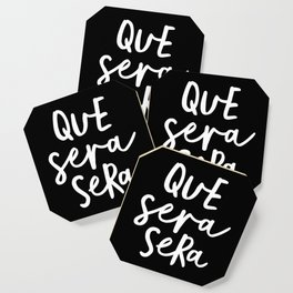 Que Sera Sera black and white typography wall art home decor life quote handwritten beautiful words Coaster