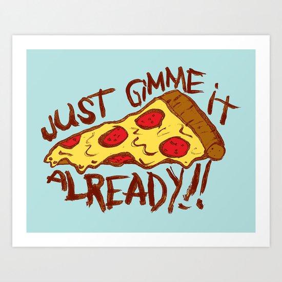 GIMME IT Art Print