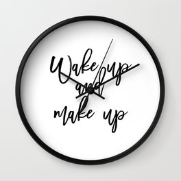 Motivational Print, Wake Up And Makeup, Printable Art, Bathroom Wall Decor, Girls Art, Bedroom Wall Wall Clock
