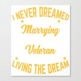 Veteran Gift Marrying A Military Veteran Engagement Wedding Anniversary Canvas Print