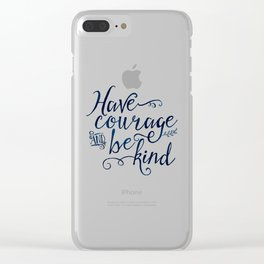Have Courage and Be Kind (navy colorway) Clear iPhone Case