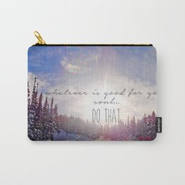 Good for your soul in Whistler Carry-All Pouch