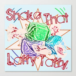 Shake That Laffy Taffy Canvas Print