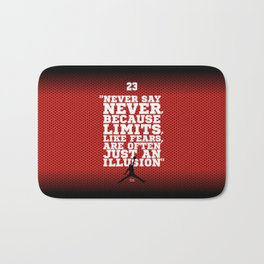Lab No. 4 - Never Say Never, Because Limits Like Fears Sport Inspirational Quotes Poster Bath Mat