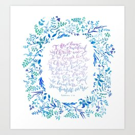 Christ lives in Me - Galatians 2:20 Art Print