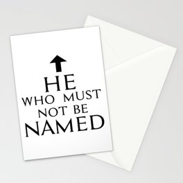 He Who Must Not Be Named Stationery Cards