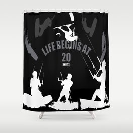 Life Begins At 20 Knots For Kitesurfers (White) Shower Curtain