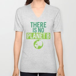 There Is No Planet B Support Green Environmentalism Unisex V-Neck