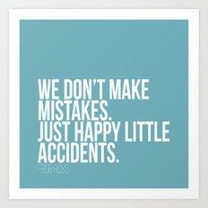 Happy Accidents Art Print