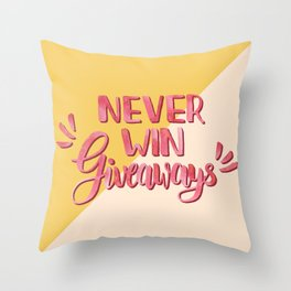 Giveaways loser Throw Pillow