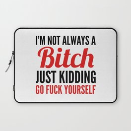 I'M NOT ALWAYS A BITCH (Red & Black) Laptop Sleeve
