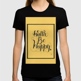 """THE YELLOW COLLECTION — """"GOTTA BE HAPPY"""" T-shirt"""