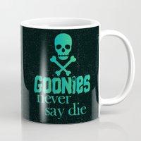 goonies Mugs featuring Goonies never say die by Rosaura Grant