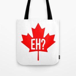 Canadian, eh? Tote Bag