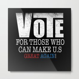 Humorous Vote For Those Who Can Make Us Sarcastic Metal Print