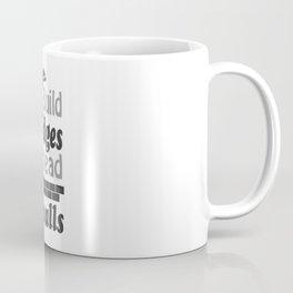 Build Bridges instead of walls Coffee Mug