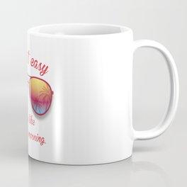 Take it Easy. Easy like Sunday morning. Coffee Mug