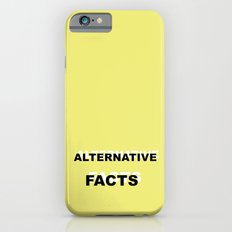 Alternative Facts iPhone 6s Slim Case