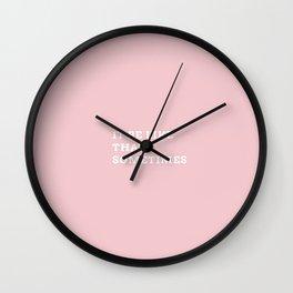 IT BE LIKE THAT SOMETIMES_f Wall Clock