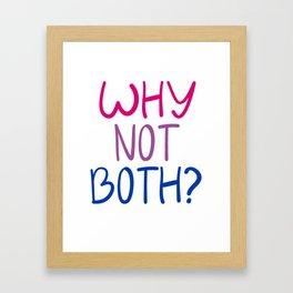 Why Not Both Bisexual Pride LGBTQ Framed Art Print