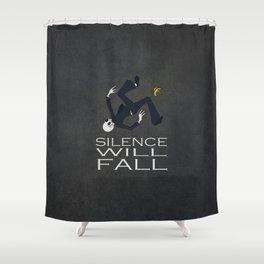 Silence will Fall Shower Curtain