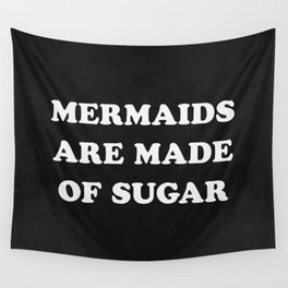 Mermaids Are Made of Sugar Wall Tapestry