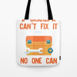 Funny Grandpa design If Grandpa Cant Fix It No One Can Tote Bag