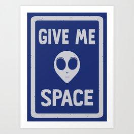 G/VE ME SPACE Art Print
