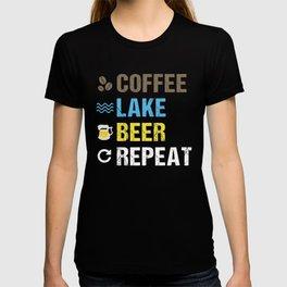 Coffee Lake Beer Repeat  Lakefront Living Art Shirt Gift T-Shirt T-shirt
