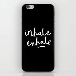 Inhale Exhale black-white typography poster black and white design bedroom wall home decor iPhone Skin