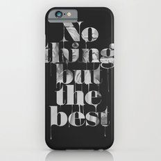 Nothing but the best iPhone 6s Slim Case
