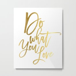 Do what you love print Inspirational quote print typography poster gift for him inspirational print Metal Print