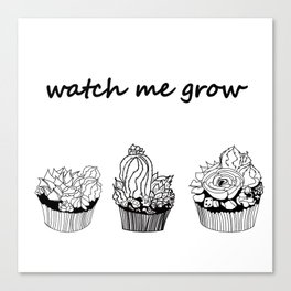 little cacti and succulents . Watch me grow ( https://society6.com/totalflora/collection ) Canvas Print
