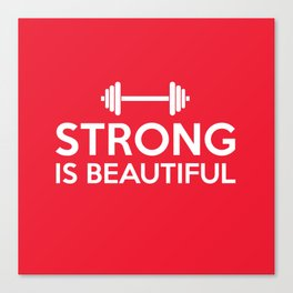 Strong is beautiful Canvas Print