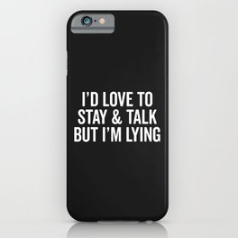 Stay & Talk Funny Sarcastic Quote iPhone Case