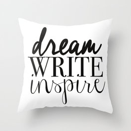 Dream. Write. Inspire. Throw Pillow