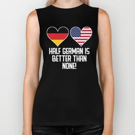 Half German Is Better Than None Biker Tank