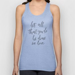 Let All That You Do Be Done in Love Unisex Tank Top