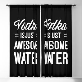 Vodka Awesome Water Funny Quote Blackout Curtain